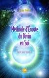 méthode d'écoute du divin en soi ; guide pour canaliser by Unknown(1904-07-13) - Editions Hélios (2010-09-09)