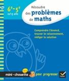 Résoudre des problèmes de maths 6e, 5e - Mini-Chouette - Cahier de soutien - Hatier - 14/04/2010