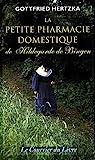 La petite pharmacie domestique de Hildegarde de Bingen - Le Courrier du Livre - 05/07/2004