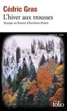 L'hiver aux trousses - Voyage en Russie d'Extrême-Orient - Gallimard - 10/03/2016