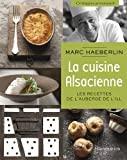 La cuisine alsacienne - Les recettes de l'Auberge de l'Ill de Marc Haeberlin (1 octobre 2014) Relié