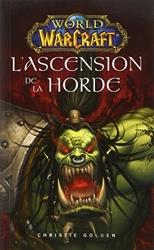World of warcraft - L'ascension de la horde de Christie Golden