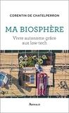 Ma biosphère - Vivre autonome grâce aux low-tech