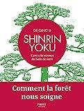 Shinrin Yoku - L'art et la science du bain de forêt - Comment la forêt nous soigne - Format Kindle - 12,99 €