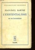 L'Existentialisme Est Un Humanisme - Les Editions Nagel
