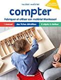 Compter, fabriquer et utiliser son matériel Montessori