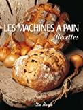 Machines a Pain Recettes