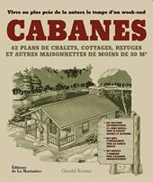 Les cabanes - Construire sa maison de bois de Gerald Rowan