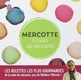 Envies de desserts - Les meilleures pâtisseries de Mercotte