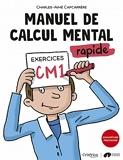 Manuel de calcul mental rapide Exercices CM1
