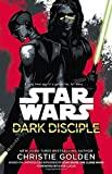 Star Wars - Dark Disciple by Christie Golden (2015-07-09) - Century - 09/07/2015
