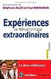 Expériences extraordinaires - Le Manuel clinique de Stéphane Allix (Consultant Editor), Paul Bernstein (Consultant Editor) (23 octobre 2013) Broché - 23/10/2013
