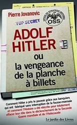 Adolf Hitler ou la vengeance de la planche à billets de Pierre Jovanovic