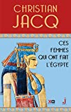 Ces femmes qui ont fait l'Egypte - D'Isis à Cléopâtre - XO - 08/11/2018