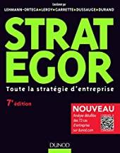 Strategor - 7e éd. - Toute la stratégie d'entreprise - Toute la stratégie d'entreprise de Bernard Garrette