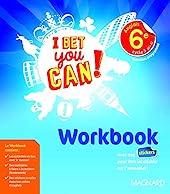 I Bet You Can! Anglais 6e (2017) - Workbook (2017) de Frédéric André