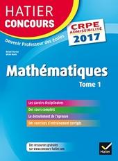Hatier Concours CRPE 2017 - Epreuve écrite d'admissibilité - Mathématiques Tome 1 de Roland Charnay