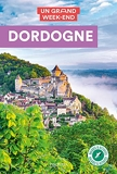 Guide Un Grand Week-End Dordogne