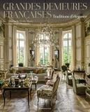 Grandes demeures françaises - Traditions d'élégance