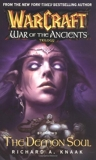 The Demon Soul - War of the Ancients: The Demon Soul Bk. 2 (Warcraft: War of the Ancients) by Richard A. Knaak (2005-05-21) - Pocket Books; Reissue edition (2005-05-21) - 21/05/2005