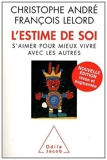 L'Estime de soi - S'aimer pour mieux vivre avec les autres de Christophe André (25 août 2011) Broché - 25/08/2011