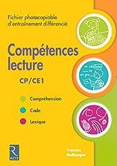 Compétences lecture CP-CE1 Fichier photocopiable - Fichier d'entraînement differencié CP et CE1 de Françoise Bellanger