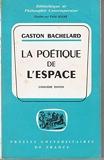 La poètique de l' Espace - Presses Universitaires de France