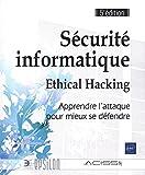 Sécurité informatique - Ethical hacking, Apprendre l'attaque pour mieux se défendre - Eni Editions - 13/09/2017