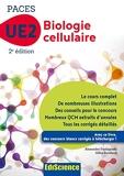 Biologie cellulaire-UE2 PACES -2e éd. - Manuel, cours + QCM corrigés - Manuel, cours + QCM corrigés