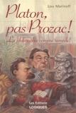 Platon pas Prozac - La Philosophie Comme Remède