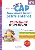 Objectif CAP Accompagnant Educatif Petite Enfance, TOUT-EN-UN (épreuves professionnelles) 2022