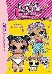 L.O.L. Surprise ! 08 - Chaton en détresse ! de Catherine Kalengula
