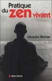 Pratique Du Zen Vivant (Spiritualites Grand Format) (French Edition) by Jacques Brosse(2005-01-01) - Albin Michel - 01/01/2005