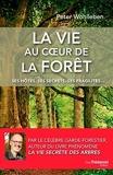 La vie au coeur de la forêt - Ses hôtes, ses secrets, ses fragilités... - Les éditions Trédaniel - 06/10/2017