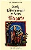 Toute la science médicale de Sainte-Hildegarde - Médicis Entrelacs - 02/02/1998