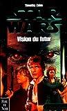 Star wars, la main de Thrawn, tome 2 - Vision du futur - Fleuve Noir - 13/07/2000
