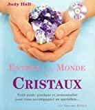 Entrez dans le monde des cristaux - Petit guide pratique et personnalisé pour vous accompagner au quotidien...