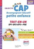 Objectif CAP Accompagnant Educatif Petite Enfance TOUT-EN-UN Examen 2021 - Hachette Éducation - 02/09/2020