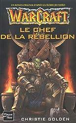 Warcraft, tome 2 - Le Chef de la rebellion de Christie Golden