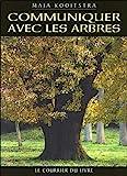 Communiquer avec les arbres - Le Courrier du Livre - 01/01/2000