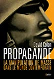Propagande - La manipulation de masse dans le monde contemporain