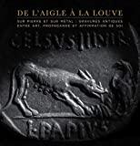 De l'aigle à la louve - Sur pierre et sur metal : gravures...