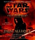 Fatal Alliance (Star Wars: The Old Republic) by Sean Williams (2010-07-20) - Random House Audio Publishing Group - 20/07/2010