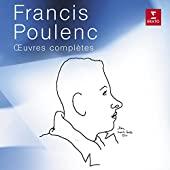 Francis Poulenc - Œuvres complètes