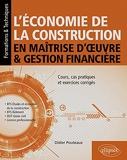 L'économie de la construction en maîtrise d'œuvre et gestion financière - Cours, cas pratiques et exercices corrigés