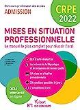 CRPE - Préparer les mises en situation professionnelle - Le manuel complet pour réussir l'oral - Epreuve d'entretien - Admission 2022 (2021)