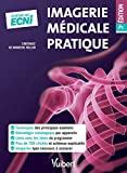 Imagerie médicale pratique - Du DFGSM2 aux ECNi (2019) - VUIBERT - 09/07/2019