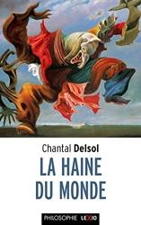La haine du monde de Chantal Delsol