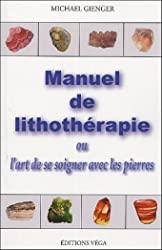 Manuel de lithothérapie ou l'art de soigner avec les pierres de Michael Gienger