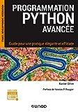 Programmation Python avancée - Guide pour une pratique élégante et efficace - Guide pour une pratique élégante et efficace